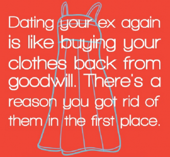 when you start dating your ex again You can make a fresh start once you're over all of the who but now that you're together again you have to re-learn re-dating your ex is a.