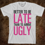 Better to be Late