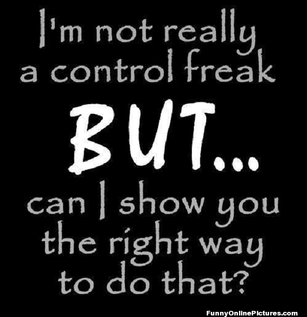 not really a control freak
